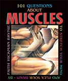 101 Questions about Muscles, Faith Hickman Brynie, 0822563800