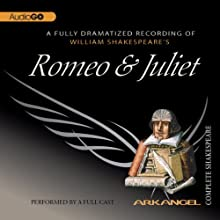 Romeo and Juliet: Arkangel Shakespeare Performance by William Shakespeare Narrated by Joseph Fiennes, Maria Miles, Elizabeth Spriggs