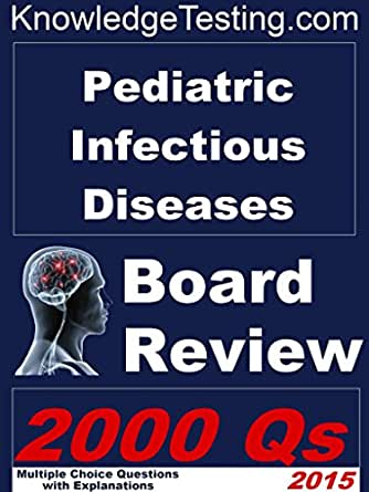 Pediatric Infectious Diseases Board Review Board Certification In Pediatric Infectious Disease Book 1