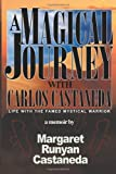 A Magical Journey with Carlos Castaneda, Margaret Runyan Castaneda, 0595153186