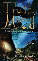 The Truth about Mud: A 'Mangleblood Rose' Story (Volume 1)