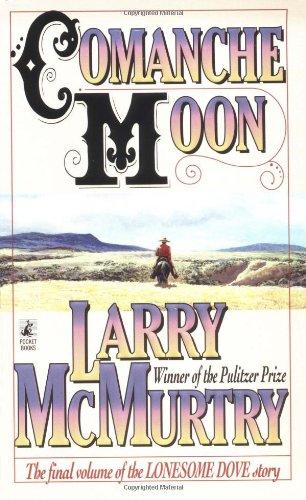 Comanche Moon (Lonesome Dove Story, Book 2)