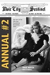 Noir City Annual #2: The Best of the 2009 Noir City Sentinel Paperback