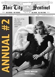 Noir City Annual #2: The Best of the 2009 Noir City Sentinel
