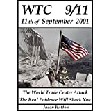 WTC  9/11  11 September 2001: The World Trade Center Attack  The Real evidence Will Shock You