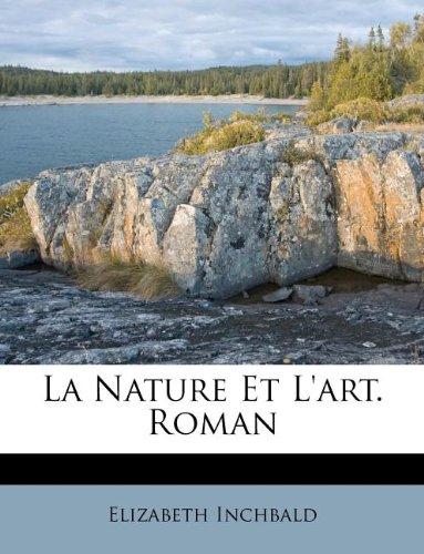 La Nature Et L'art. Roman (French Edition) PDF