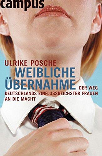 Weibliche Übernahme: Wie Frauen in Deutschland sich die Macht nehmen