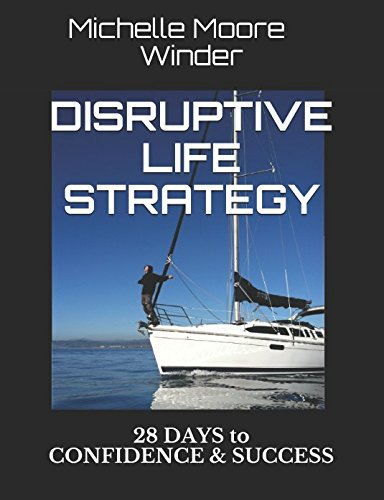 DISRUPTIVE LIFE STRATEGY: 28 Days to Confidence & Success