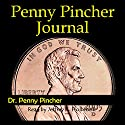 Penny Pincher Journal: How to Save Money Every Day Audiobook by Dr. Penny Pincher Narrated by Jeffrey K. Holbrook