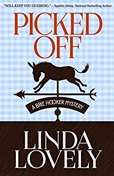 Picked Off (A Brie Hooker Mystery Book 2) by [Lovely, Linda]