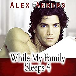 While My Family Sleeps 4 (M-M-F Ménage Erotica)