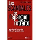 SCANDALES DE L'ÉPARGNE RETRAITE (LES) : DES MILLIONS D'ÉPARGNANTS ABUSÉS