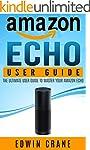 AMAZON ECHO: Amazon Echo User Guide:...