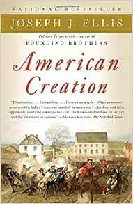 Book Notes: American Creation by Joseph Ellis