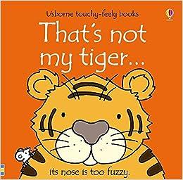 ba2f406d73 That s not my tiger...  Amazon.co.uk  Fiona Watt