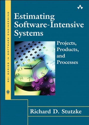 Estimating Software Intensive Systems  Projects Products And Processes  Paperback   Sei Series In Software Engineering