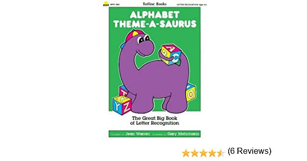 Totline Alphabet Theme-A-Saurus ~ The Great Big Book of Letter ...