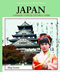 Japan: A Primary Source Cultural Guide (Primary Sources of World Cultures)