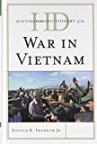 Historical Dictionary of the War in Vietnam (Historical Dictionaries of War, Revolution, and Civil Unrest)