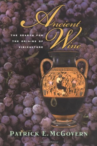Ancient Wine: The Search for the Origins of Viniculture by Princeton University Press