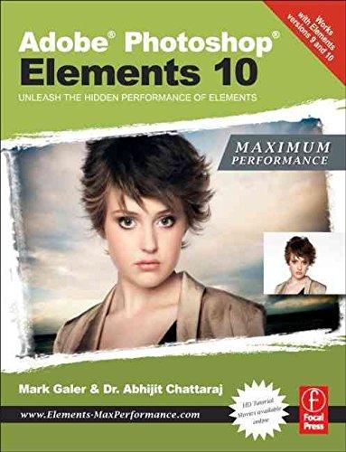 adobe-photoshop-elements-10-maximum-performance-unleash-the-hidden-performance-of-elements-by-author-mark-galer-published-on-november-2011