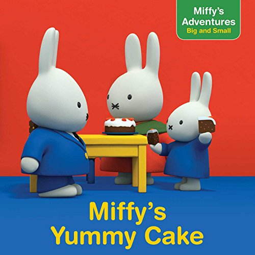 Miffy's Yummy Cake (Miffy's Adventures Big and Small) (Pears Three Big)