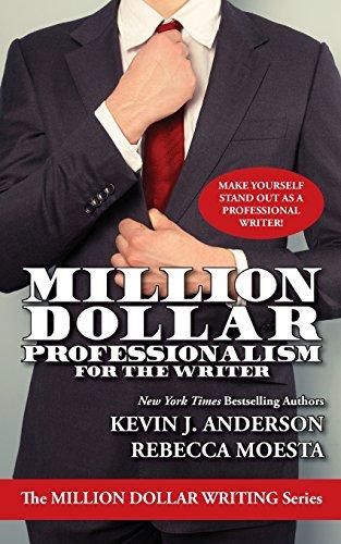 Million Dollar Professionalism for the Writer (The Million Dollar Writing Series)