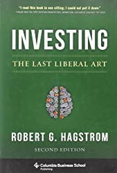 Investing: The Last Liberal Art (Columbia Business School Publishing)