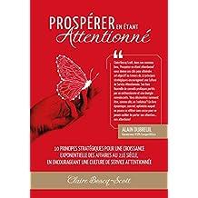 Prospérer en étant attentionné (French Edition)