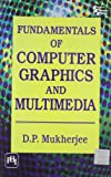 Fundamentals of Computer Graphics and Multimedia, Mukherjee, D. P., 8120314468