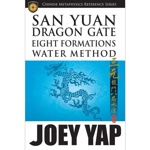 Joey Yap's San Yuan Dragon Gate Eight Formations Water Method