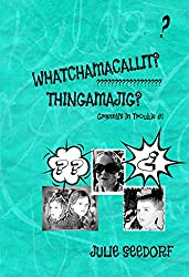 Whatchamacallit? Thingamajig? (Granny's In Trouble Book 1)