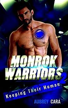 Keeping Their Human: Monrok Warriors 2 by [Cara, Aubrey]