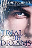 Trial by Dreams (The Charmed Trials Series)