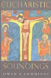 Eucharistic Soundings, Owen F. Cummings, 1853904872