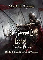 The Sacred Land Legacy Omnibus Edition: Books 1, 2, and 3 in ONE Volume