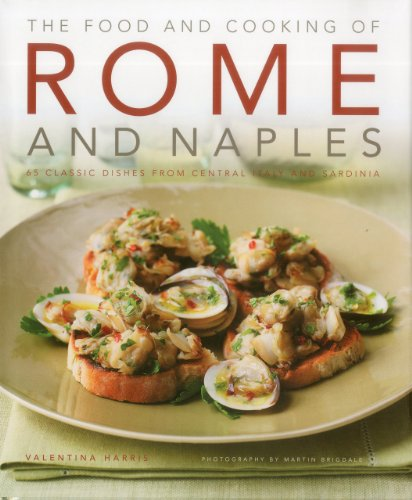 Naples Dish - Food and Cooking of Rome and Naples: 65 classic dishes from central Italy and Sardinia
