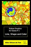 Python Graphics Games Creation #1 - Line, Shape and Color (Python Graphics for Games)