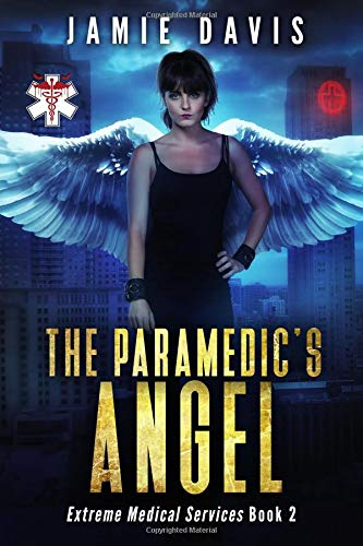 The Paramedic's Angel (Extreme Medical Services) (Volume 2) PDF