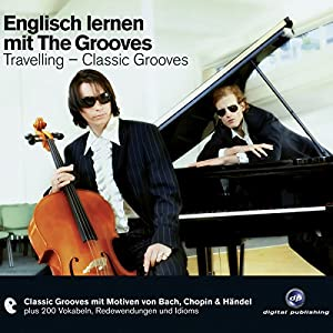 Englisch lernen mit The Grooves: Travelling (Classic Grooves) Hörbuch