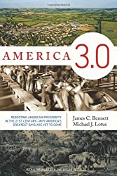 America 3.0: Rebooting American Prosperity in the 21st Century-Why America's Greatest Days Are Yet to Come