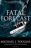 Fatal Forecast, Michael J. Tougias, 0743297040