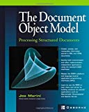 Document Object Model: Processing Structured Documents (Developer's Guide)