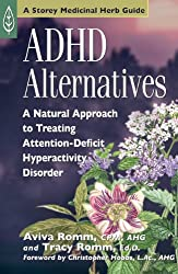ADHD Alternatives: A Natural Approach to Treating Attention Deficit Hyperactivity Disorder (Storey Medicinal Herb Guide) (English Edition)