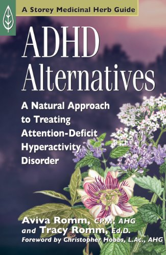 ADHD Alternatives: A Natural Approach to Treating Attention Deficit Hyperactivity Disorder (Medicinal Herb Guide)