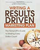 Writing a Results-Driven Marketing Plan, Tiffany Meyer, 1453822127