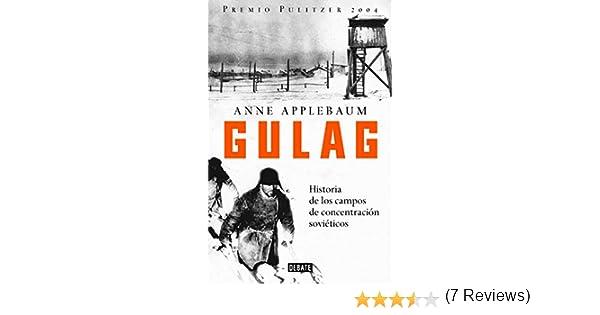 Gulag: Historia de los campos de concentración soviéticos eBook ...