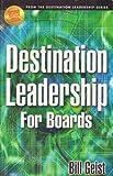Destination Leadership for Boards, Bill Geist, 0975548409
