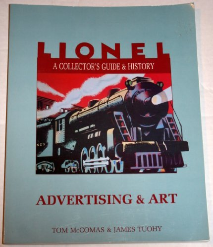 Lionel: A Collector's Guide and History : Advertising & Art, Vol. VI