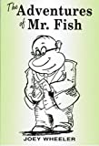 The Adventures of Mr. Fish, Joey Wheeler and Joseph Wheeler, 0533160448